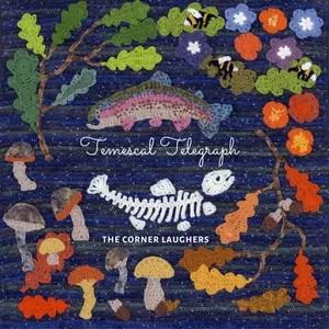 THE CORNER LAUGHERS – TEMESCAL TELEGRAPH (BIG STIR RECORDS)