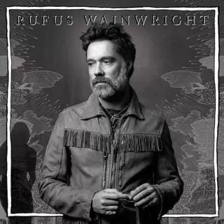 Rufus Wainwright – Unfollow The Rules (BMG)