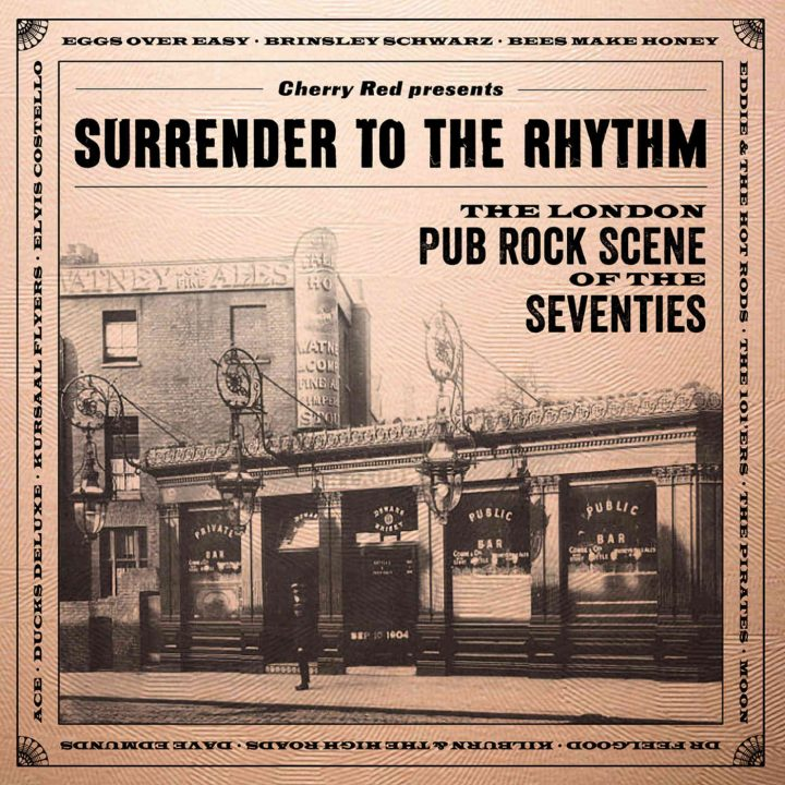 Various Artists – Surrender To The Rhythm – The London Pub Rock Scene Of The Seventies  (Cherry Red)