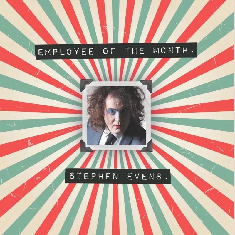 Stephen EvEns – Employee Of The Month (Onomatopoeia)