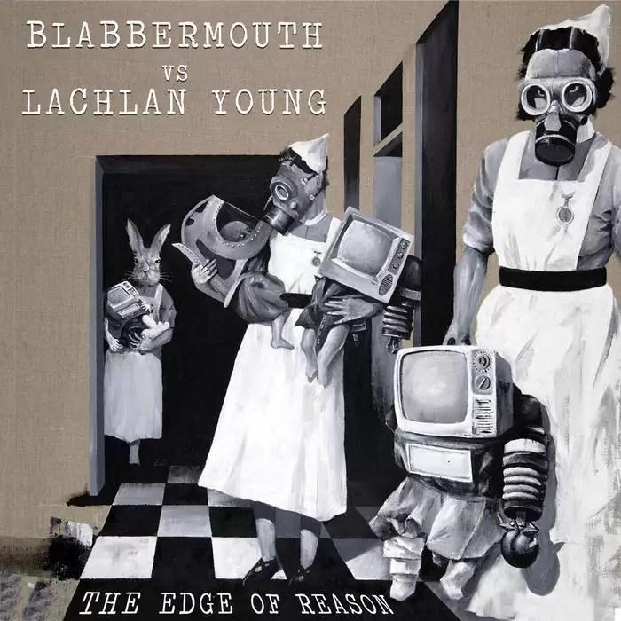 Blabbermouth vs Lachlan Young – The Edge Of Reason (Cargo Records)