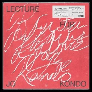 Bunita Marcus – Lecture For Jo Kondo (99 Chants)