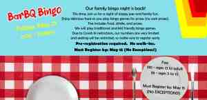 Family Bingo Night, BarBQ Bingo on Friday May 21. Must register/pay by May 15.