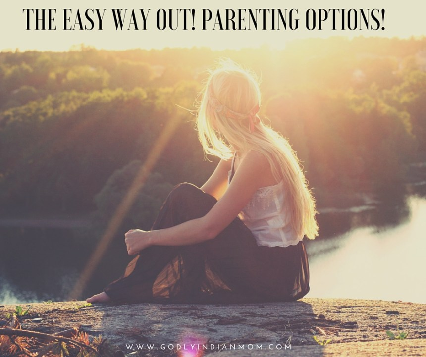 The Easy Way Out! Parenting Options!