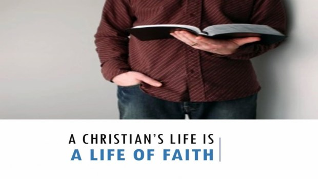 A_Christians_Life_Is_A_Life_Of_Faith_Title_Pic