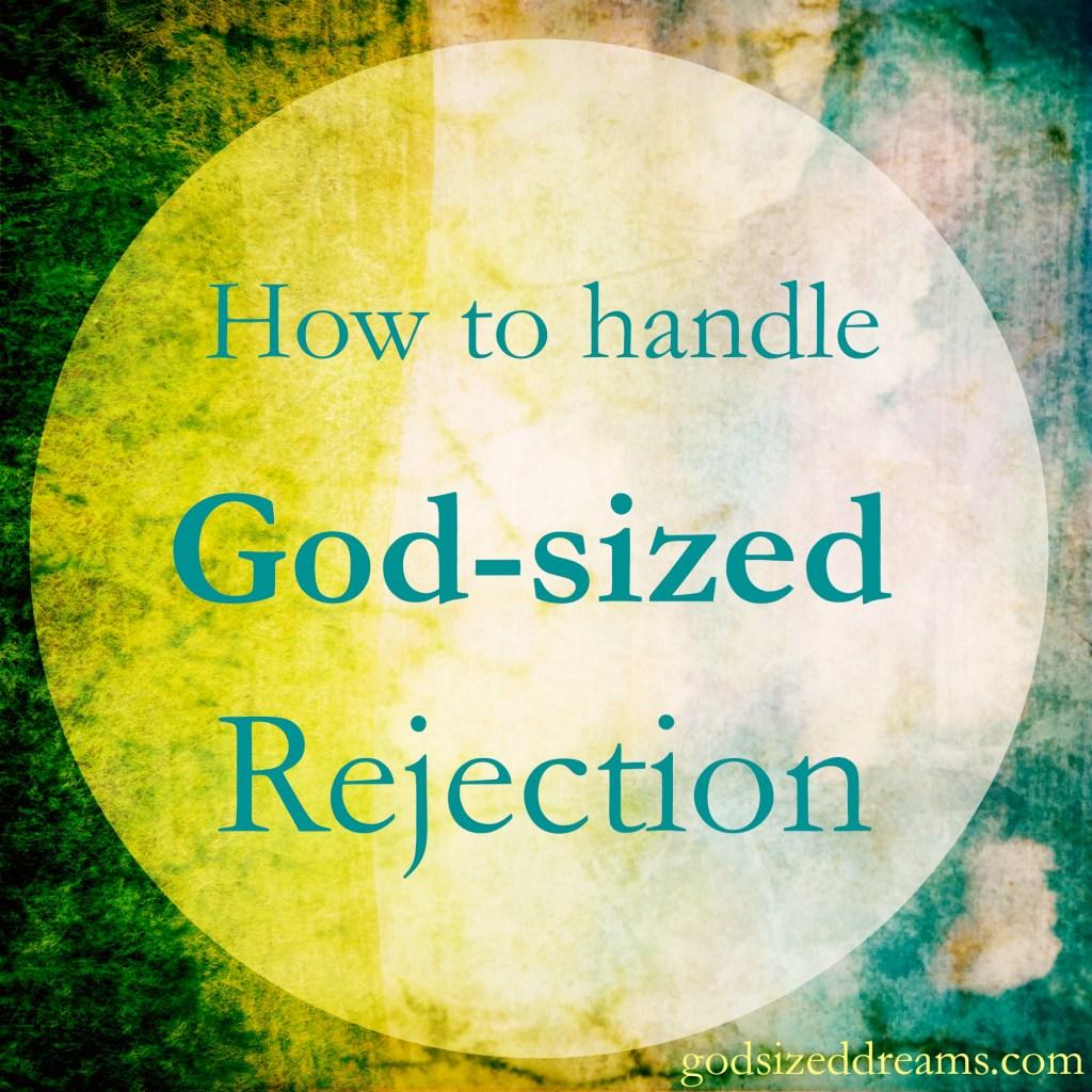God-sized Rejection