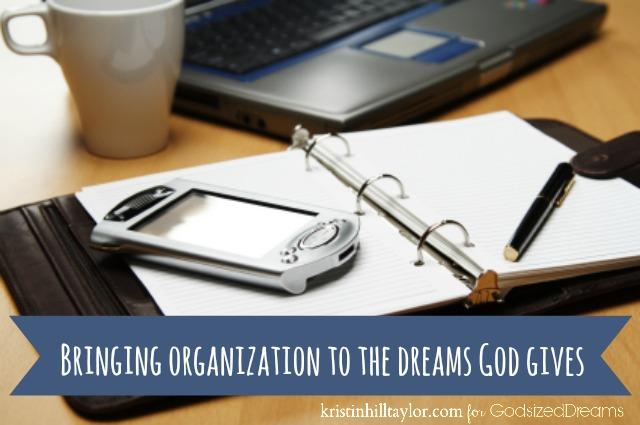 Bringing Organization To The Dreams God Gives