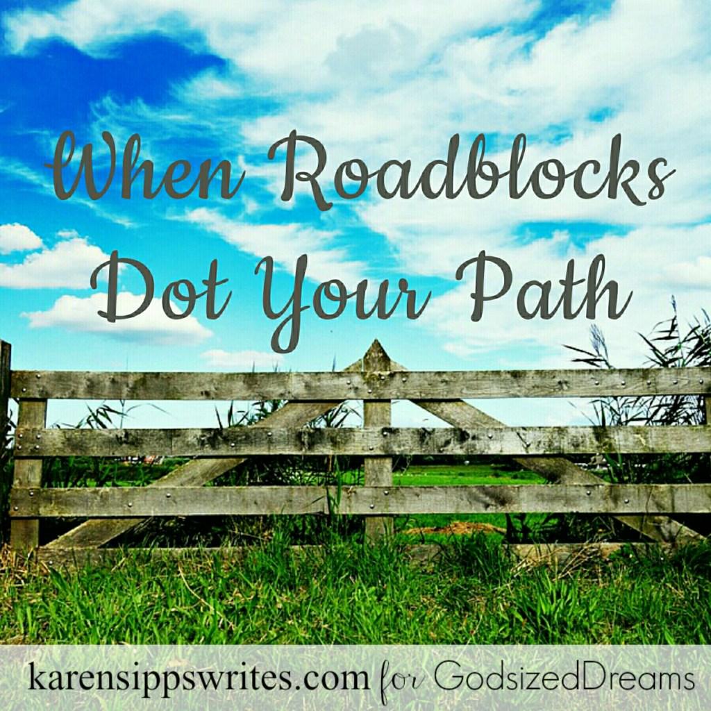 When Roadblocks Dot Your Path