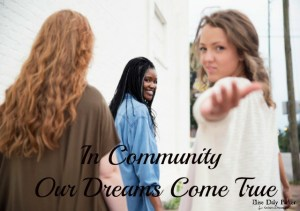 5 Ways Intentional Community Can Foster Your God-Sized Dreams
