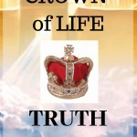 CROWN OF LIFE TRUTH