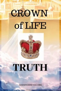 CROWN OF LIFE TRUTH - What is the crown of life promised to the Overcomer? And, and why should you care? What does it take to receive this award after death? Is it only for the martyr? #CrownReward, #CrownOfLife, #overcome, #overcomer, #martyr, #martyrdom, #ExperienceLife, #Endtimes, #GodWhoAreYou, #WhoAmI