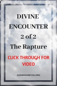 "Divine Encounter 2 0f 2 - The Rapture: ""You Are My Feet"""