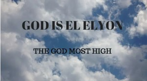 God Most High El Elyon