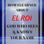 El Roi God Who Sees & Knows Your Name