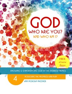 GOD Who Are You? AND Who Am I? Knowing and Experiencing God by His Hebrew Names: eBook 4 - Part 4