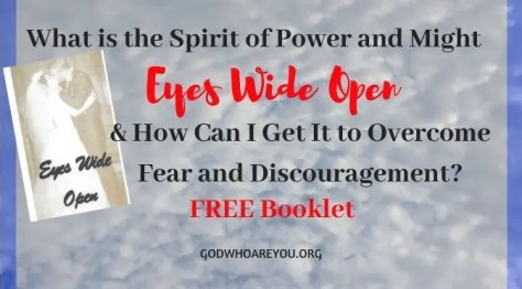 What is the Spirit of Power and Might and How Can I Get it to Overcome Fear and Discouragement