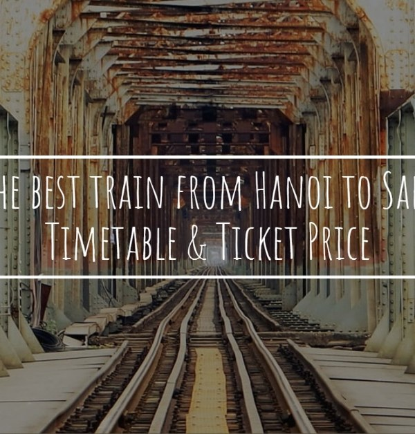 The best train from Hanoi to Sapa – Timetable & Ticket Price