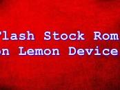 Flash Stock Rom on Lemon