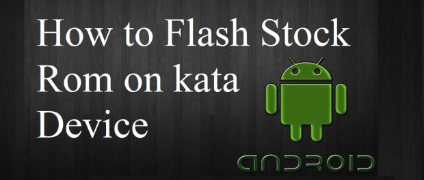 Flash Stock rom on Kata Device