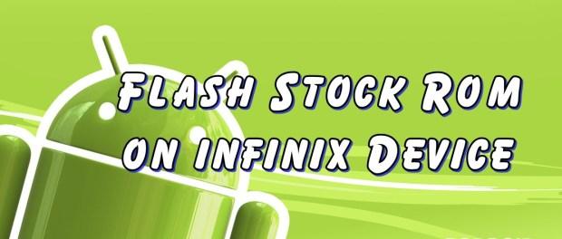 Flash Stock Rom on Infinix