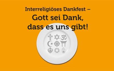 Interreligiöses Dankfest – Gott sei Dank, dass es uns gibt