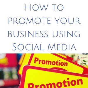 How to promote your business using social media