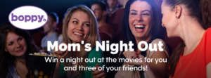 Boppy Mom's Night Out Sweepstakes