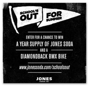 Jones Soda School's Out for Summer Sweepstakes