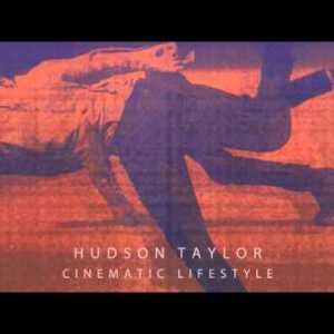 Hudson Taylor – Cinematic Lifestyle | Review