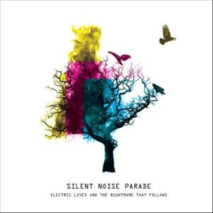 Silent Noise Parade – 'Electric Lives And The Nightmare That Follows' | Review