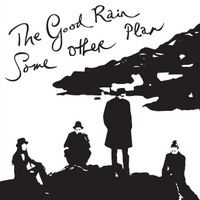 The Good Rain – Some Other Plan | Review
