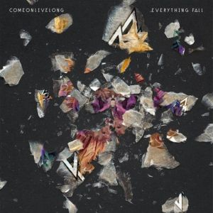Come On Live Long – Everything Fall | Review