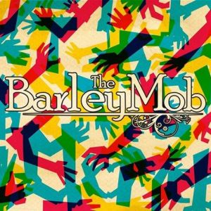 The Barley Mob – The Barley Mob | Review