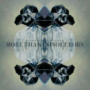More Than Conquerors – Everything I've Learnt |Review
