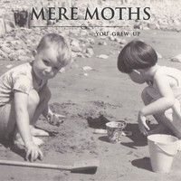 Mere Moths – You Grew Up | Review