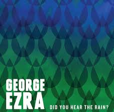 George Ezra – Did You Hear The Rain? EP|Review