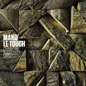 Mano le Tough – Changing Days | Review