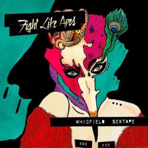 Fight Like Apes – Whigfield Sextape EP   Review