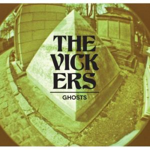 The Vickers – Ghosts | Review
