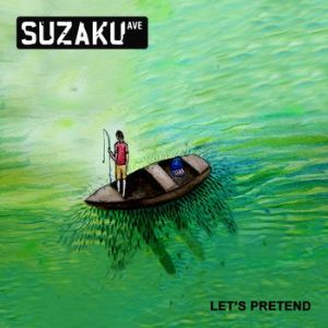 Suzaku Avenue – Let's Pretend EP   Review