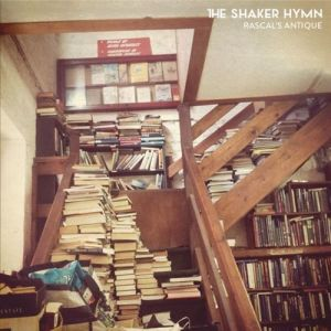 The Shaker Hymn – Rascal's Antique | Review