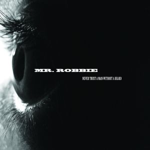 Mr. Robbie – Never Trust A Man Without A Beard | Review