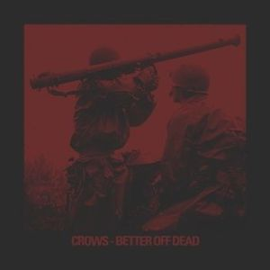 Crows – Better Off Dead | Review
