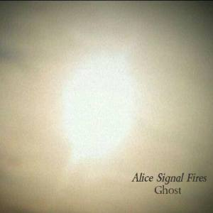 Alice Signal Fires – Ghost | Album Review