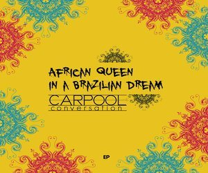 Carpool Conversation – African Queen in a Brazilian Dream | Review