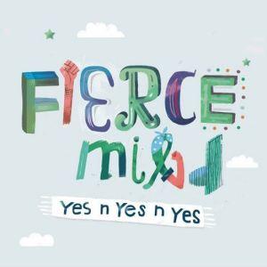 Fierce Mild – Yes n Yes n Yes EP | Review