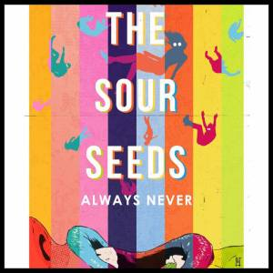 The Sour Seeds – Always Never EP