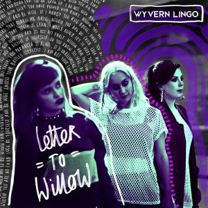 Wyvern Lingo – Letter To Willow