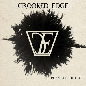 Crooked Edge – Born Out of Fear EP