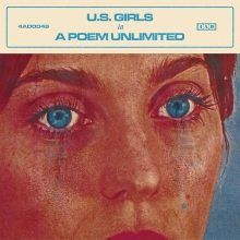 U.S. Girls – In A Poem Unlimited